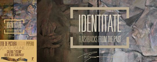 """IDENTITY. Flashbacks from The Past""-Preview. Galeria ""Lyceum"", Resita"