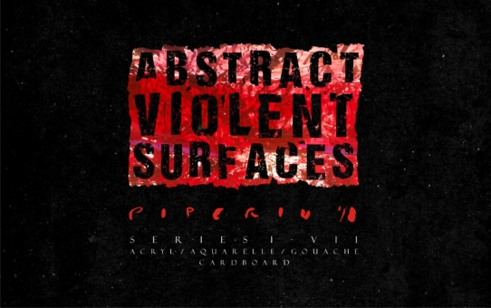 ABSTRACT VIOLENT SURFACES